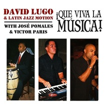 Que Viva La Musica by David Lugo & Latin Jazz Motion
