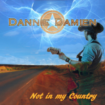 Not in My Country by Dannie Damien