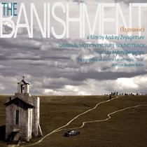 The Banishment (Izgnanie) [Original Motion Picture Soundtrack] by Andrey Dergachev