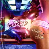 Drippen Wet (feat. Ar'Jye Collier) by CERTiFiED