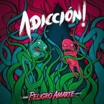 Peligro Amarte by Adicción!
