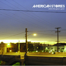 Where the Grass Is Green by American Stories
