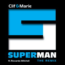 Superman (feat. Riccardo Mitchell) [Remix] by Clif and Marie