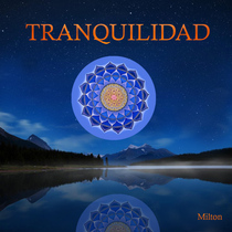 Tranquilidad by Don Milton