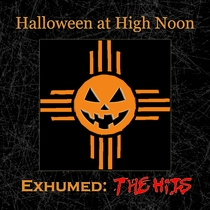 Halloween at High Noon: Exhumed (The Hits) by Various Artists