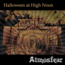 Halloween at High Noon: Atmosfear by Dead End Ranch