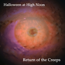 Halloween at High Noon: Return of the Creeps by Various Artists