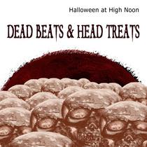 Halloween at High Noon: Dead Beats & Head Treats by Various Artists