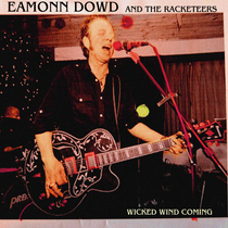 Wicked Wind Coming by Eamonn Dowd & The Racketeers