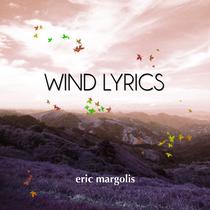 Wind Lyrics by Eric Margolis