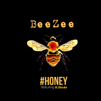 #Honey (feat. B.Slade) by BeeZee