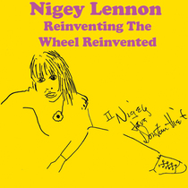Reinventing the Wheel Reinvented by Nigey Lennon