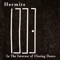 In the Interest of Closing Doors by Hermits