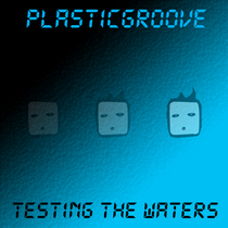 Testing the Waters by PlasticGroove