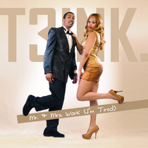 Mr. & Mrs. Work (feat. D.Hittz) [I'm Tired] by T3INK.