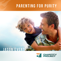 Parenting for Purity by Jason Evert