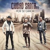 Por Su Gracia by Ciudad Santa