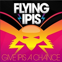 Give Ipis a Chance by Flying Ipis