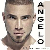 U Are the Only 1 by Angelo