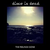 The Feeling's Gone by Disco Is Dead