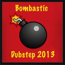 Bombastic Dubstep 2013 by Bombastic Dubstep