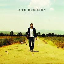 A tu decisión by Darío Peraza