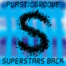 Superstars Back by PlasticGroove
