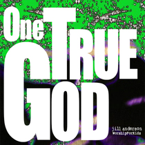 One True God by Jill Anderson