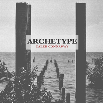 Archetype by Caleb Connaway