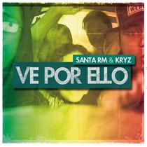 Ve Por Ello by Santa RM & Kryz