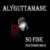So Fine (feat. Big G & DJ Bigtymexxx) by Aly Gutta Mane