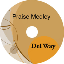 Praise Medley by Del Way