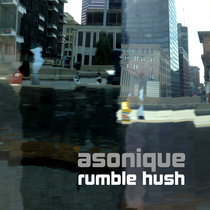 Rumble Hush by Asonique