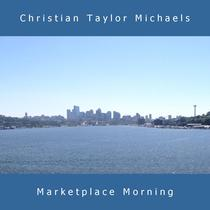 Marketplace Morning by Christian Taylor Michaels
