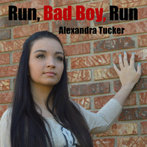 Run, Bad Boy, Run by Alexandra Tucker