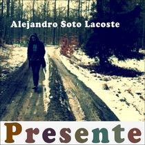 Presente by Alejandro Soto Lacoste