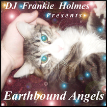 Earthbound Angels by DJ Frankie Holmes