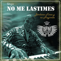 No me lastimes by Barbaro Fines y su Mayimbe