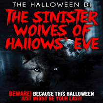 The Sinister Wolves of Hallows' Eve by The Halloween DJ