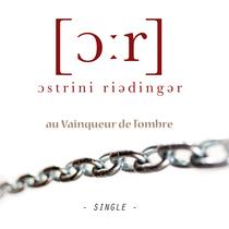 au Vainqueur de l'ombre by O.R., Thierry Ostrini & Denis Riedinger