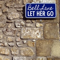 Let Her Go by Bell Lane