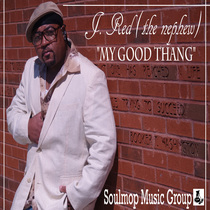 My Good Thang by J. Red (The Nephew)