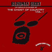The Ghost of Country, Vol. 1 (feat. Blindman Jerry) by Blindman Jerry