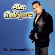 Te ofresco mi cama by Alex Rodriguez