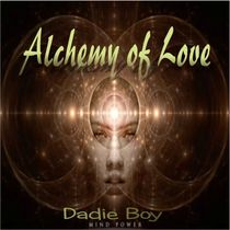 Alchemy of Love by Dadie Boy
