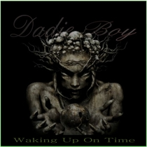 Waking Up On Time by Dadie Boy
