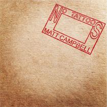 No Tattoos by Matt Campbell