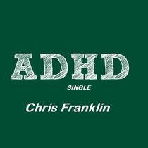 ADHD by Chris Franklin