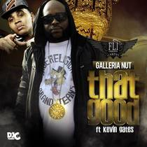 That Good (feat. Kevin Gates) by GalleriaNut