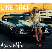Like That by Alexis Wolfe